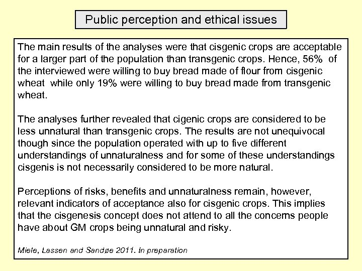 Public perception and ethical issues The main results of the analyses were that cisgenic