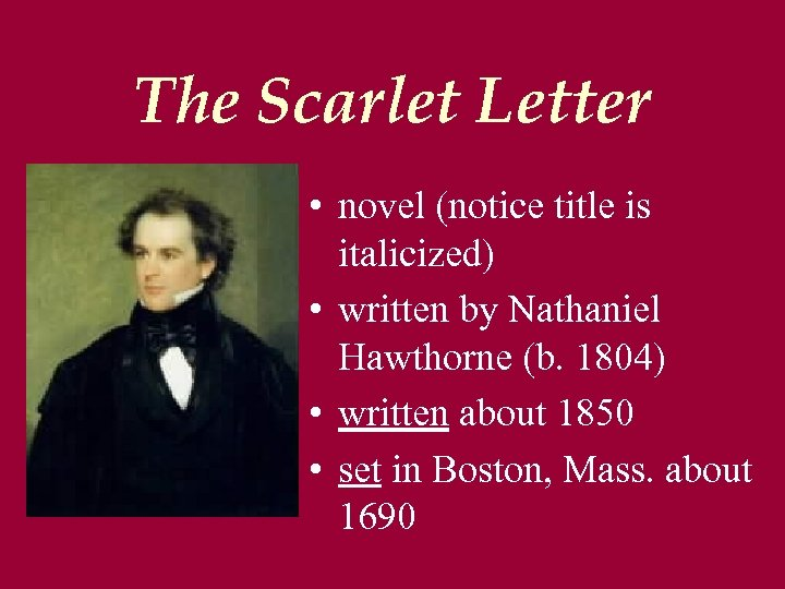 an overview on the scaffols power in the scarlet letter by nathaniel hawthorne Family, but he became an established major writer on the publication of the scarlet letter in 1850, and two more romances, the house of seven gables in 1851, and the blithedale in 1852 he obtained the position of american consul for liverpool and manchester and the family set sail for.