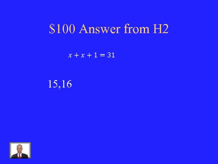 $100 Answer from H 2 15, 16