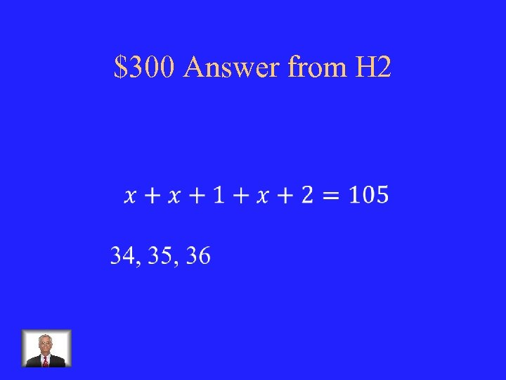 $300 Answer from H 2