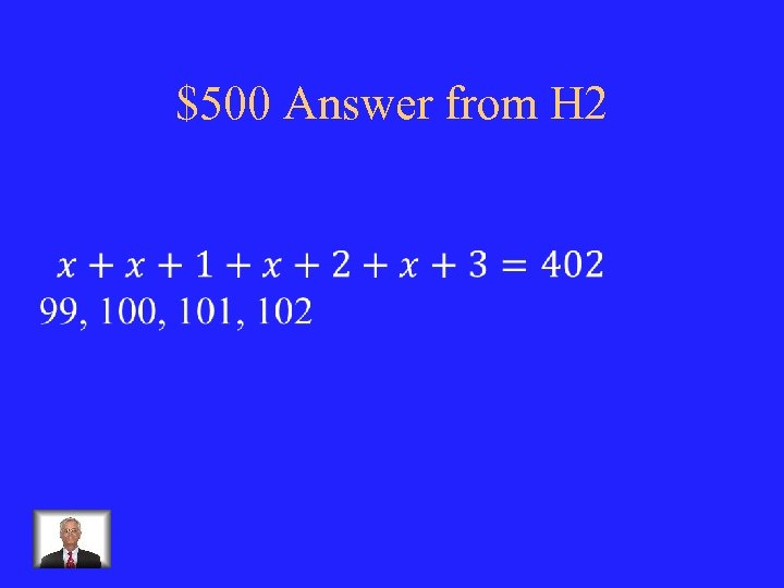 $500 Answer from H 2
