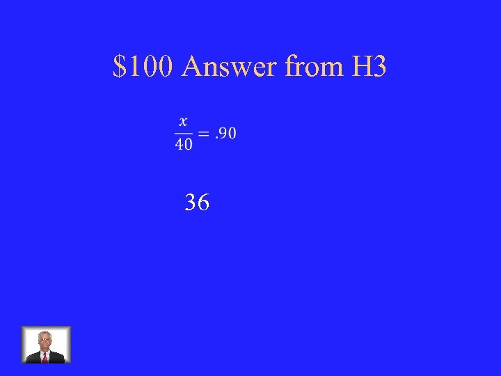 $100 Answer from H 3 36