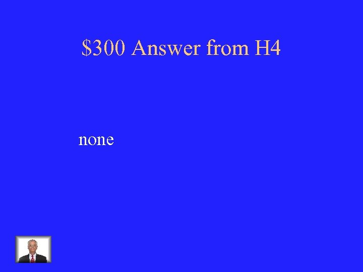 $300 Answer from H 4 none