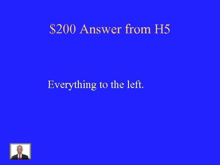 $200 Answer from H 5 Everything to the left.