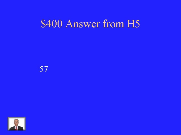 $400 Answer from H 5 57