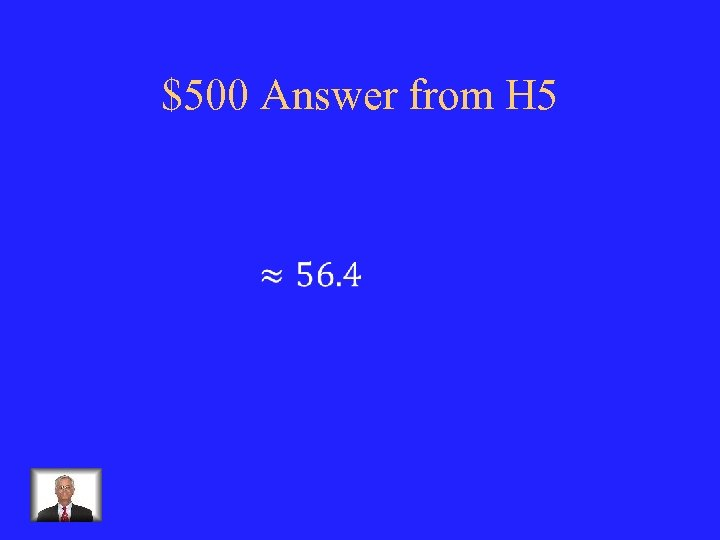 $500 Answer from H 5