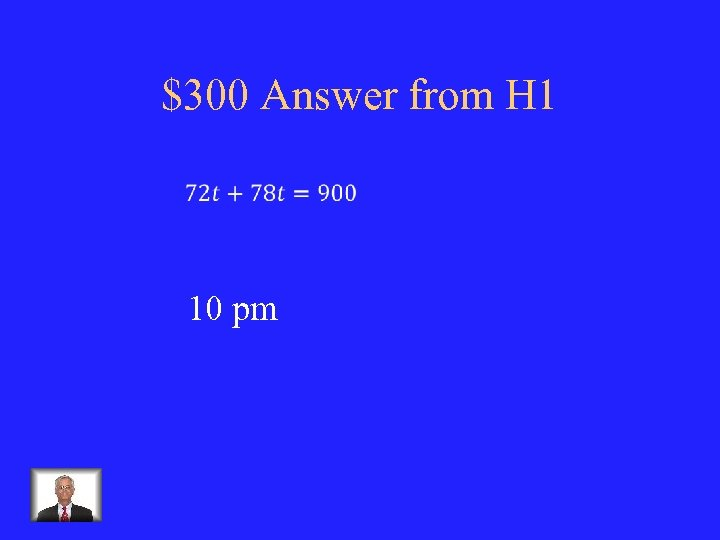 $300 Answer from H 1 10 pm