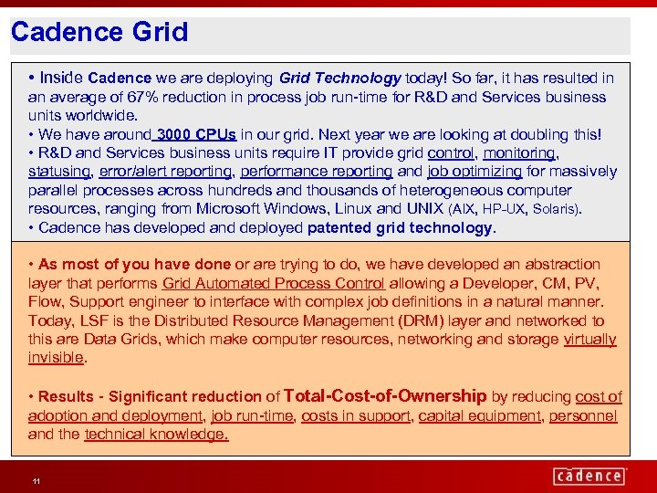 Cadence Grid • Inside Cadence we are deploying Grid Technology today! So far, it