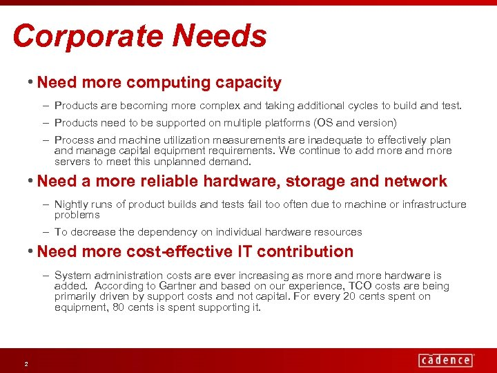 Corporate Needs • Need more computing capacity – Products are becoming more complex and