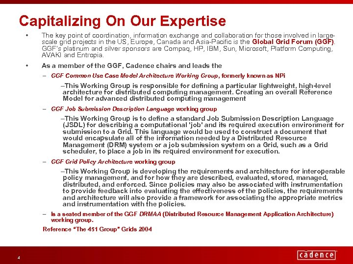 Capitalizing On Our Expertise • The key point of coordination, information exchange and collaboration