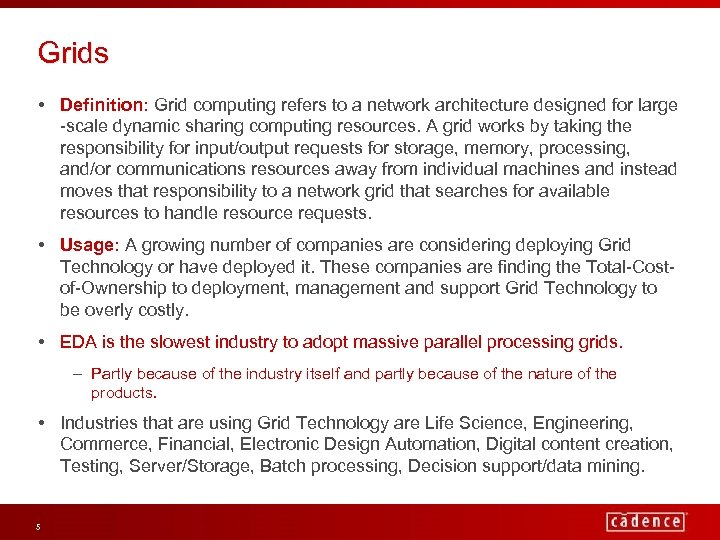 Grids • Definition: Grid computing refers to a network architecture designed for large -scale