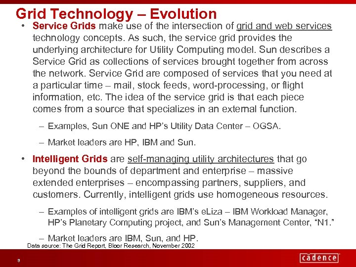 Grid Technology – Evolution • Service Grids make use of the intersection of grid