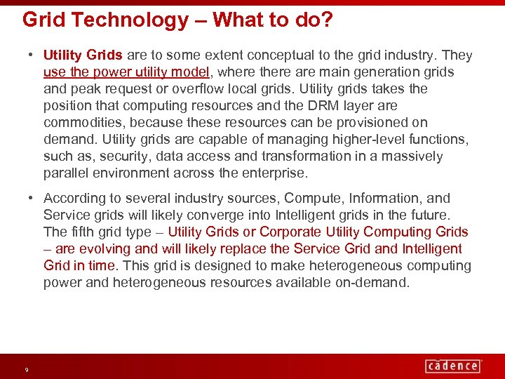 Grid Technology – What to do? • Utility Grids are to some extent conceptual