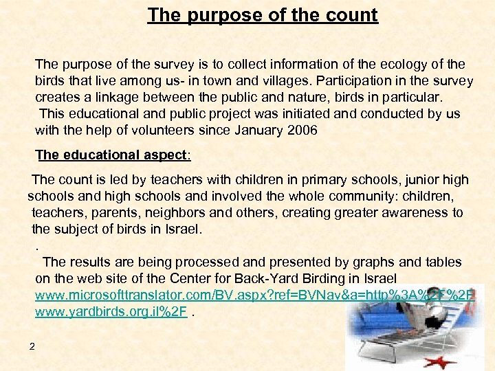 The purpose of the count The purpose of the survey is to collect information