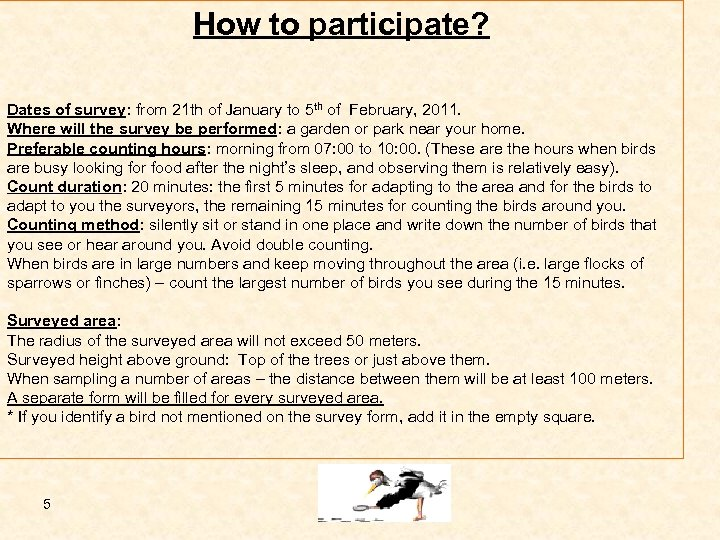 How to participate? Dates of survey: from 21 th of January to 5 th