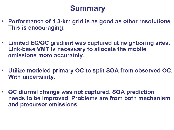 Summary • Performance of 1. 3 -km grid is as good as other resolutions.