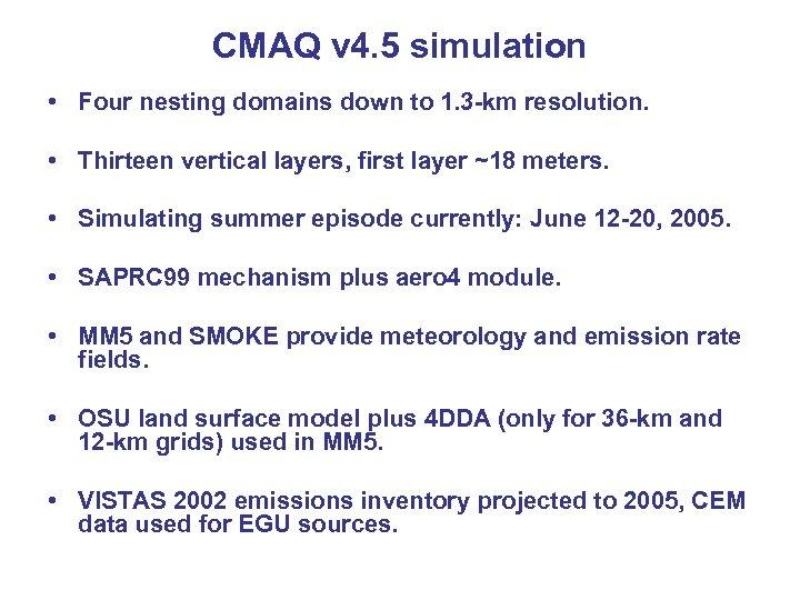 CMAQ v 4. 5 simulation • Four nesting domains down to 1. 3 -km