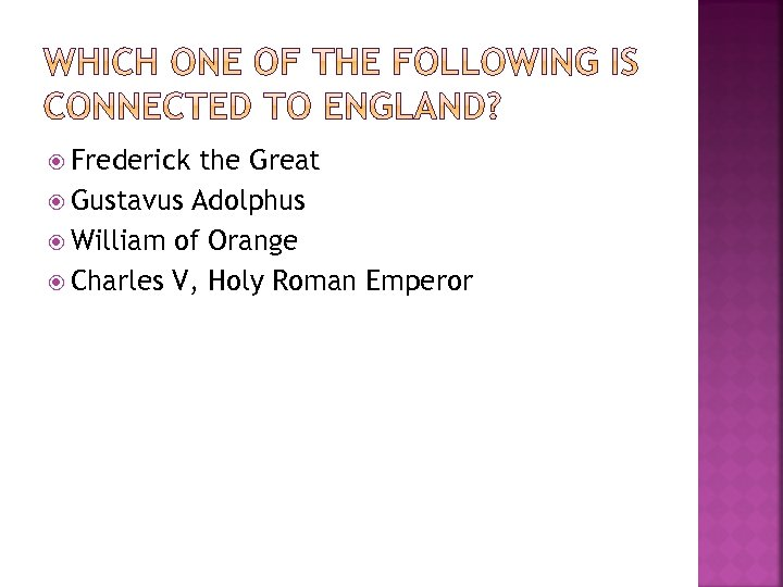 Frederick the Great Gustavus Adolphus William of Orange Charles V, Holy Roman Emperor