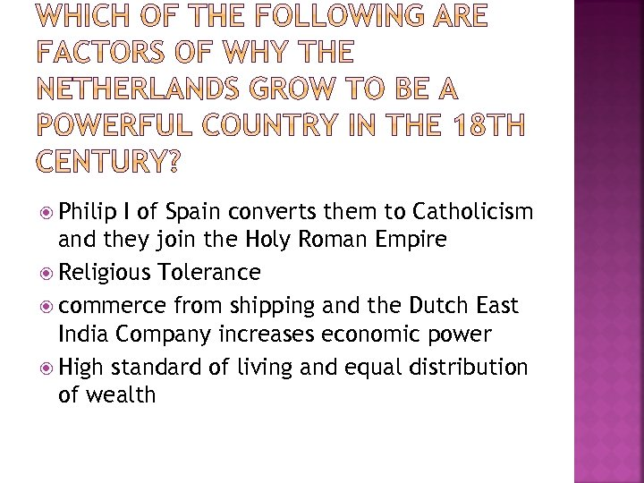Philip I of Spain converts them to Catholicism and they join the Holy