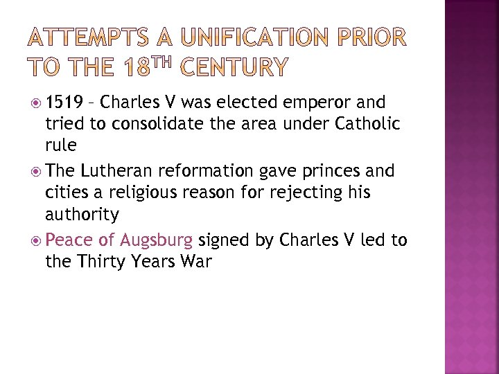 1519 – Charles V was elected emperor and tried to consolidate the area
