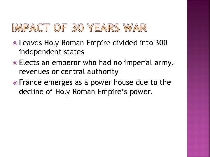 Leaves Holy Roman Empire divided into 300 independent states Elects an emperor who