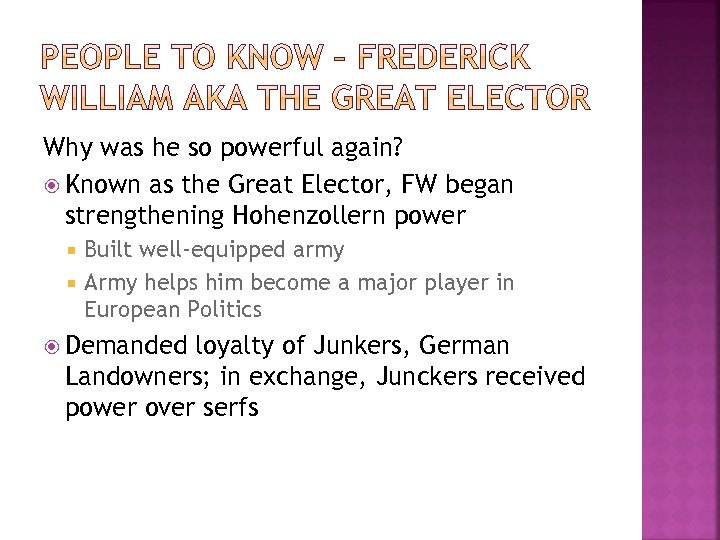 Why was he so powerful again? Known as the Great Elector, FW began strengthening