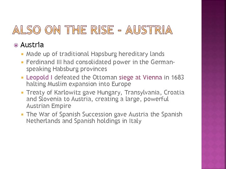 Austria Made up of traditional Hapsburg hereditary lands Ferdinand III had consolidated power