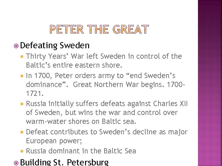 Defeating Sweden Thirty Years' War left Sweden in control of the Baltic's entire