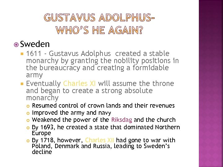 Sweden 1611 - Gustavus Adolphus created a stable monarchy by granting the nobility