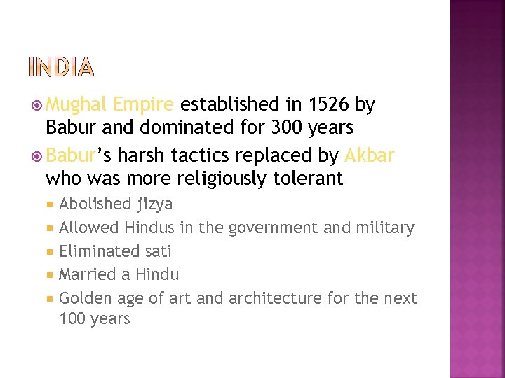 Mughal Empire established in 1526 by Babur and dominated for 300 years Babur's