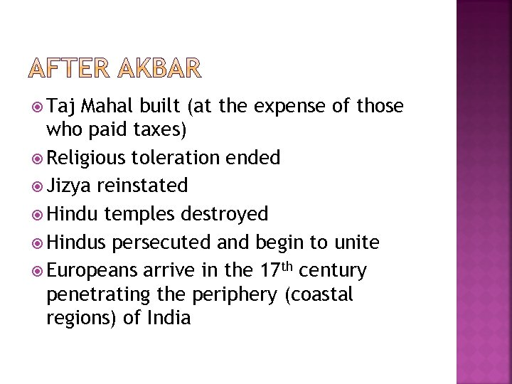 Taj Mahal built (at the expense of those who paid taxes) Religious toleration