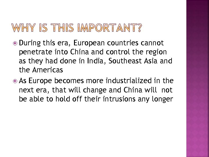 During this era, European countries cannot penetrate into China and control the region