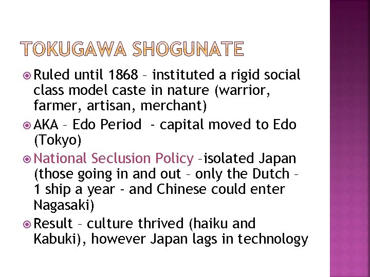 Ruled until 1868 – instituted a rigid social class model caste in nature