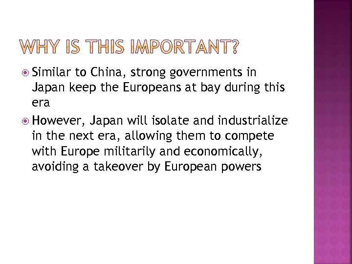 Similar to China, strong governments in Japan keep the Europeans at bay during