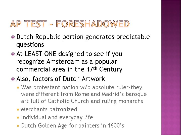 Dutch Republic portion generates predictable questions At LEAST ONE designed to see if