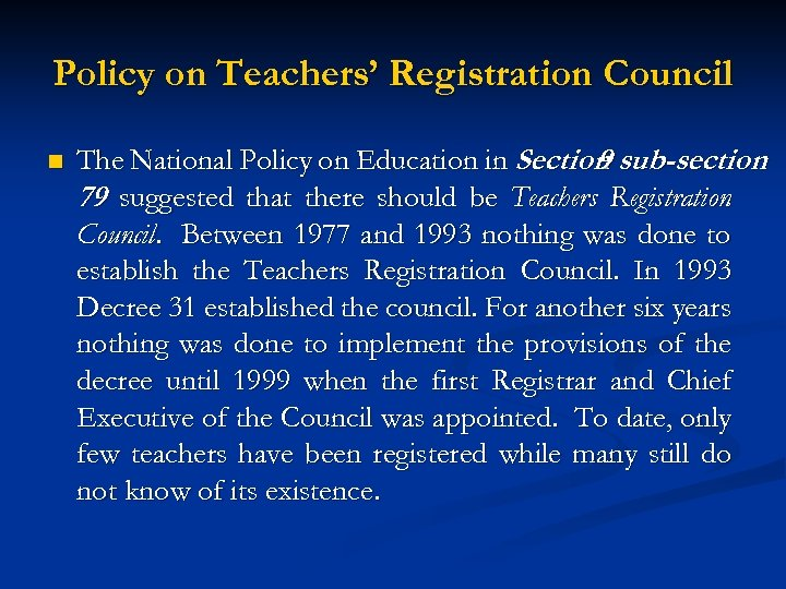 Policy on Teachers' Registration Council n The National Policy on Education in Section sub-section