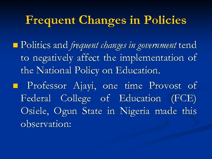 Frequent Changes in Policies n Politics and frequent changes in government tend to negatively