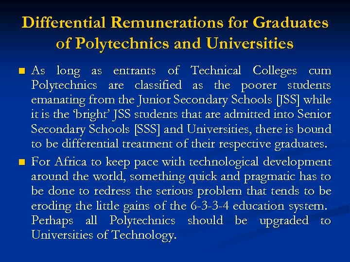 Differential Remunerations for Graduates of Polytechnics and Universities n n As long as entrants