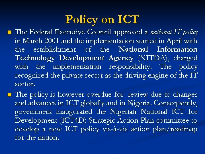 Policy on ICT n n The Federal Executive Council approved a national IT policy