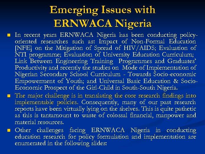 Emerging Issues with ERNWACA Nigeria n n n In recent years ERNWACA Nigeria has