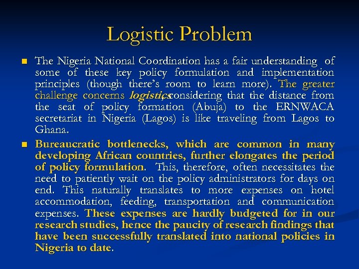 Logistic Problem n n The Nigeria National Coordination has a fair understanding of some