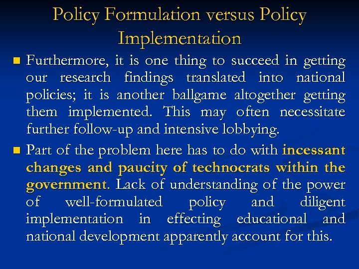 Policy Formulation versus Policy Implementation Furthermore, it is one thing to succeed in getting