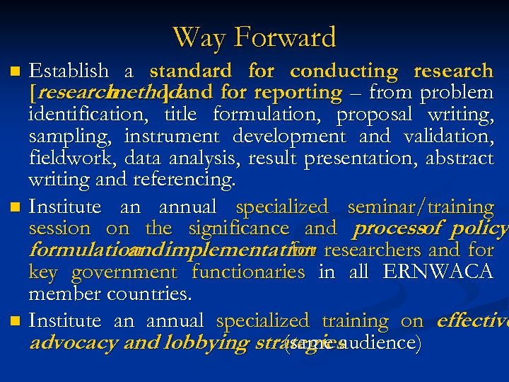 Way Forward Establish a standard for conducting research [research methodand for reporting – from