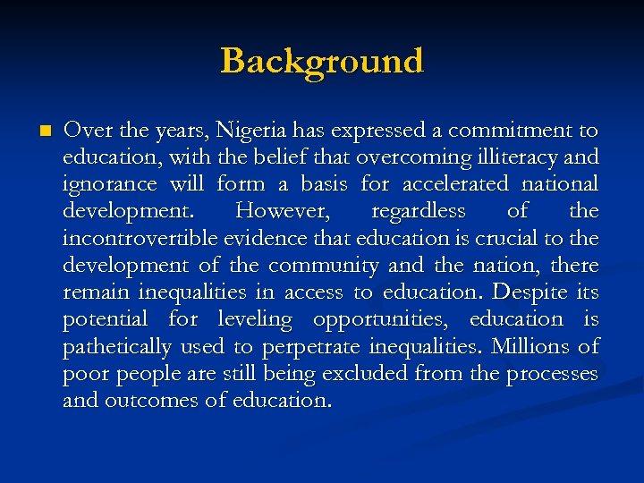 Background n Over the years, Nigeria has expressed a commitment to education, with the