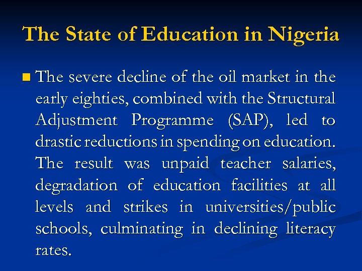The State of Education in Nigeria n The severe decline of the oil market