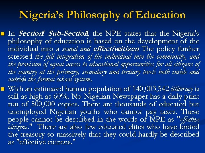 Nigeria's Philosophy of Education n n In Section Sub-Section, the NPE states that the