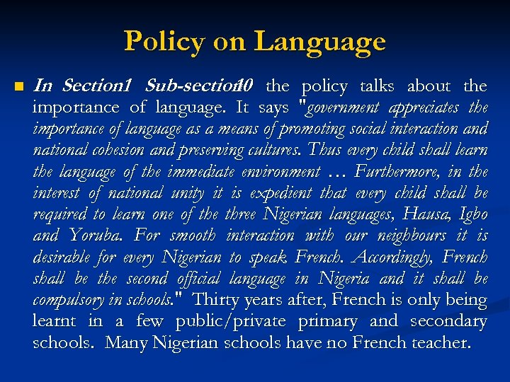 Policy on Language n In Section 1 Sub-section the policy talks about the 10
