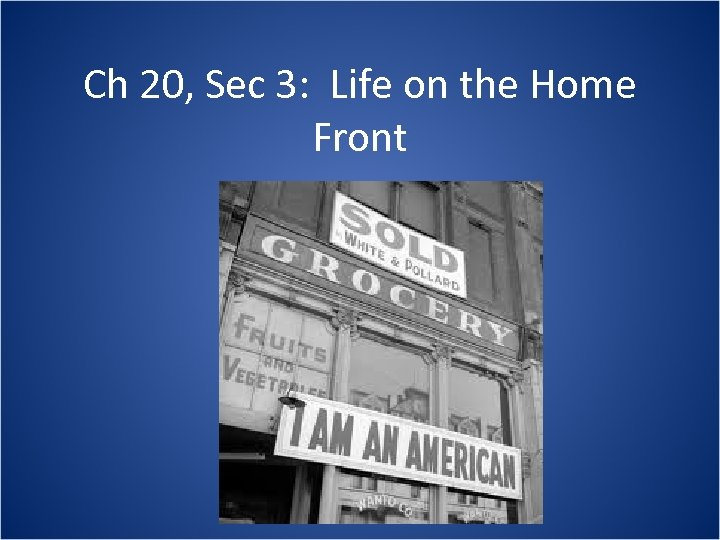 Ch 20, Sec 3: Life on the Home Front