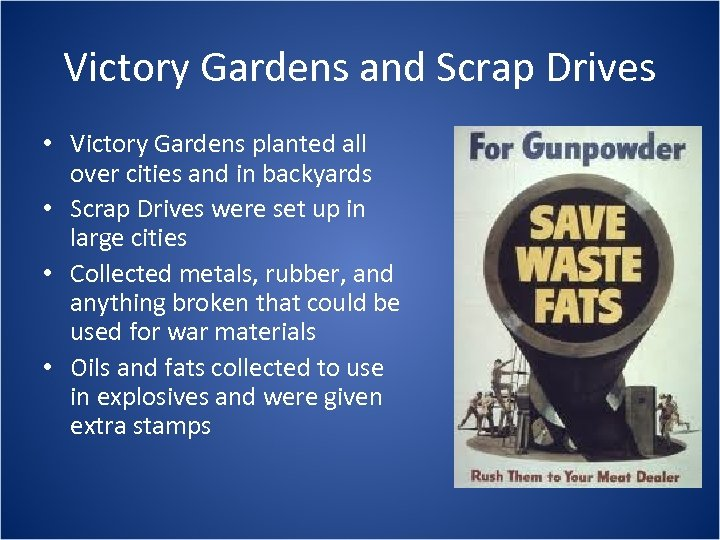 Victory Gardens and Scrap Drives • Victory Gardens planted all over cities and in