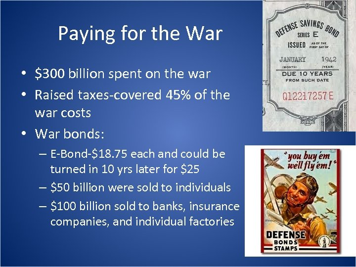 Paying for the War • $300 billion spent on the war • Raised taxes-covered